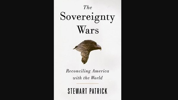 The Sovereignty Wars by Stewart Patrck
